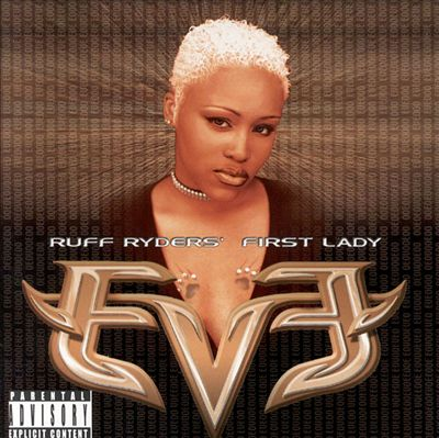 Let There Be Eve…Ruff Ryders' First Lady
