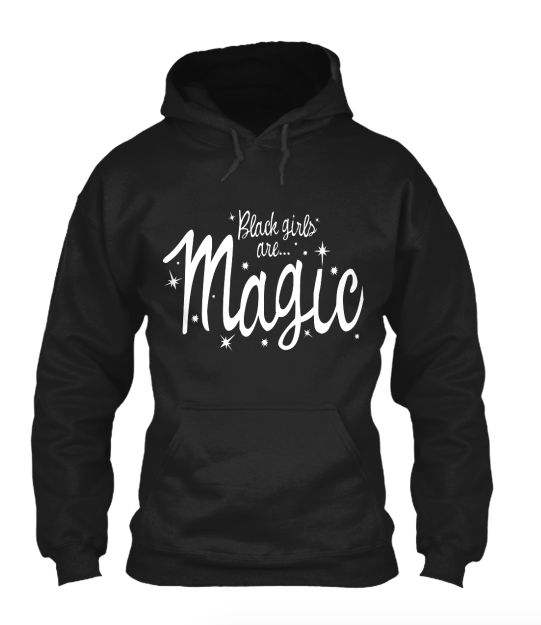 Black Girls Are Magic Hoodie