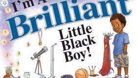 I'm A Brilliant Little Black Boy