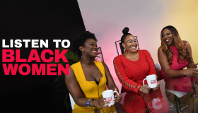 Listen To Black Women: Episode 3