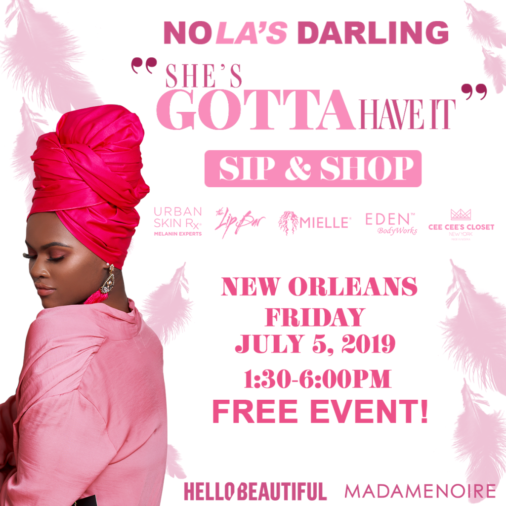 NOLA Darling She's Gotta Have It Sip N Style Pop Up