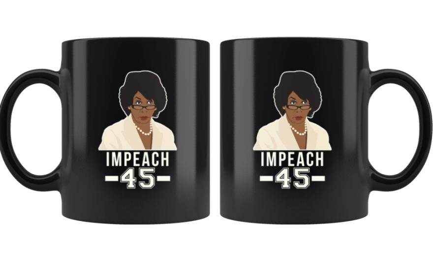 Maxine Waters Impeach 45 Mug