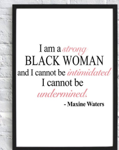 """Maxine Waters Digital Poster """"Strong Black Woman"""""""