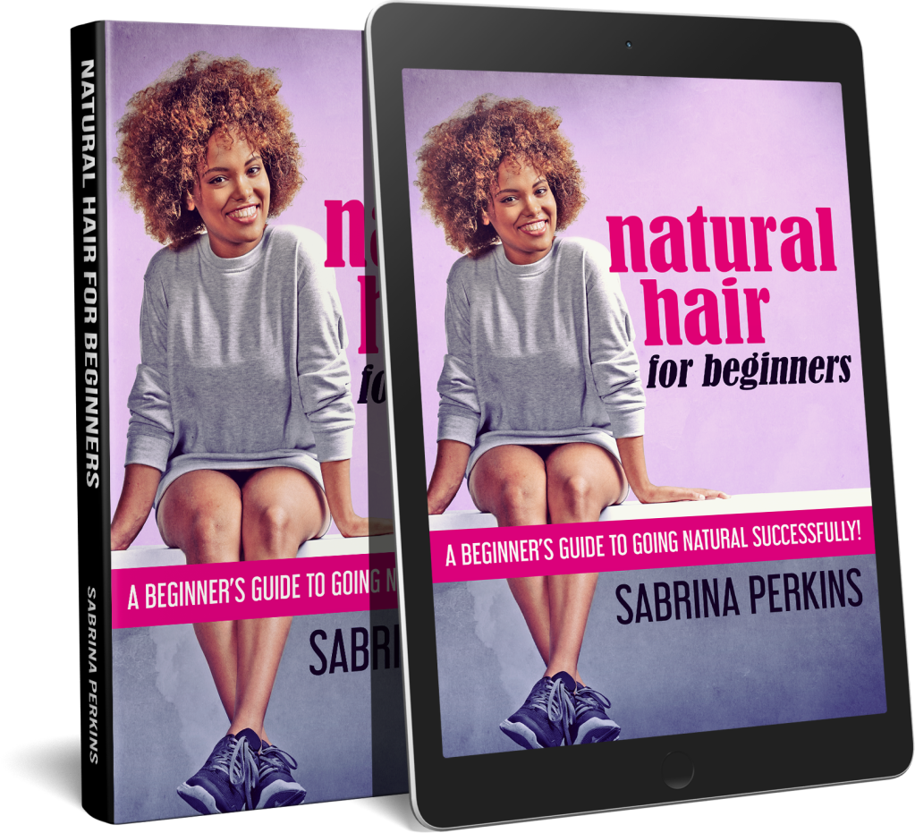 Natural Hair For Beginners: A Beginner's Guide To Going Natural Successfully!