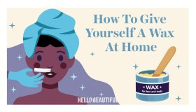 How To Give Yourself A Wax At Home