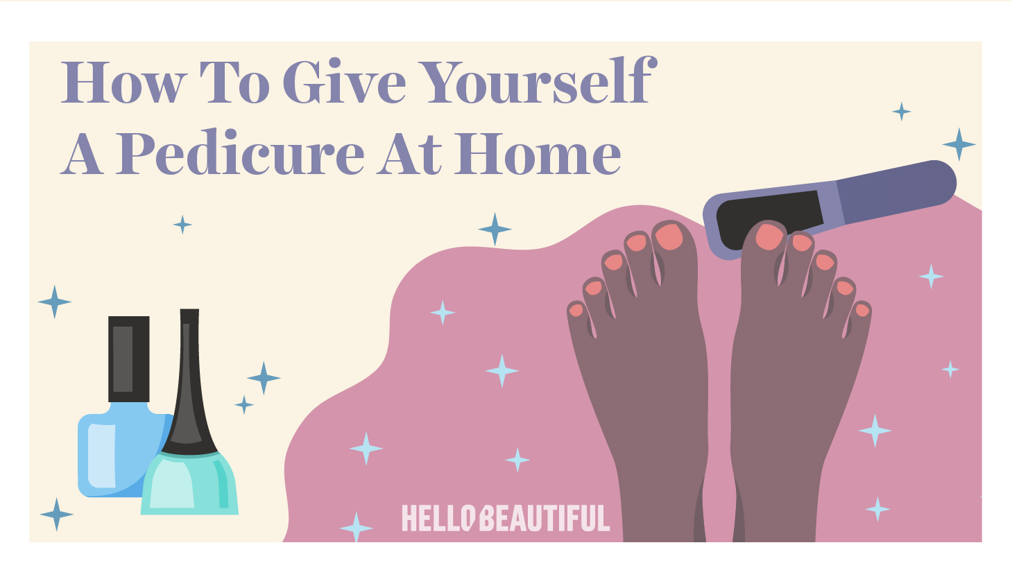 How To Give Yourself A Pedicure At Home