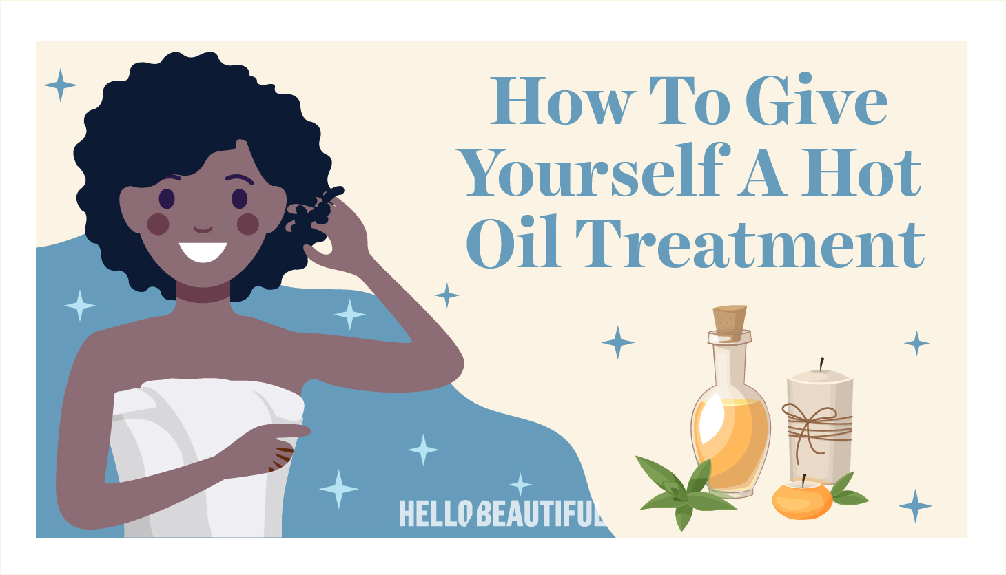 How To Give Yourself A Hot Oil Treatment At Home